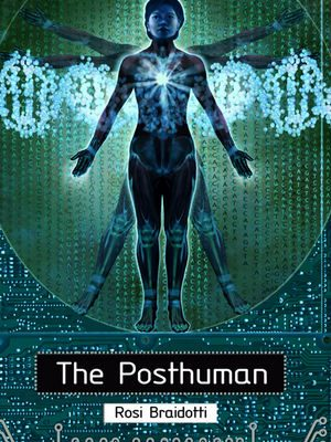 Post-Humanism: Life beyond the Self